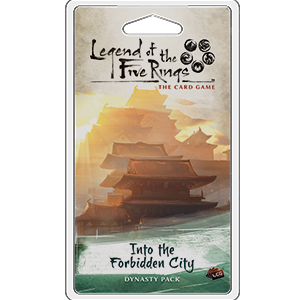 Legend of the Five Rings The Card Game Into the Forbidden City