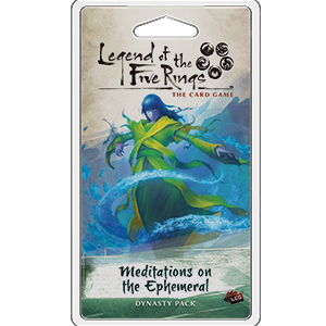 Legend of the Five Rings The Card Game Meditations on the Ephemeral
