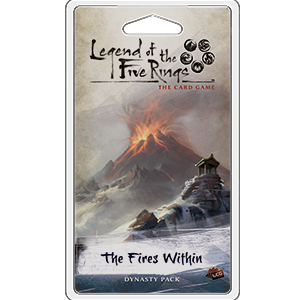 Legend of the Five Rings The Card Game The Fires Within